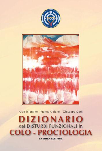 Dizionario dei Disturbi Funzionali in Colo-Proctologia